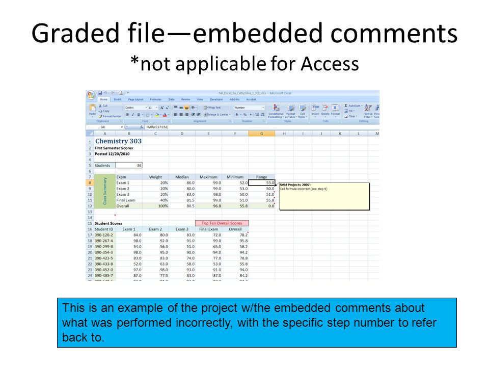 Graded file—embedded comments *not applicable for Access This is an example of the project w/the embedded comments about what was performed incorrectly, with the specific step number to refer back to.