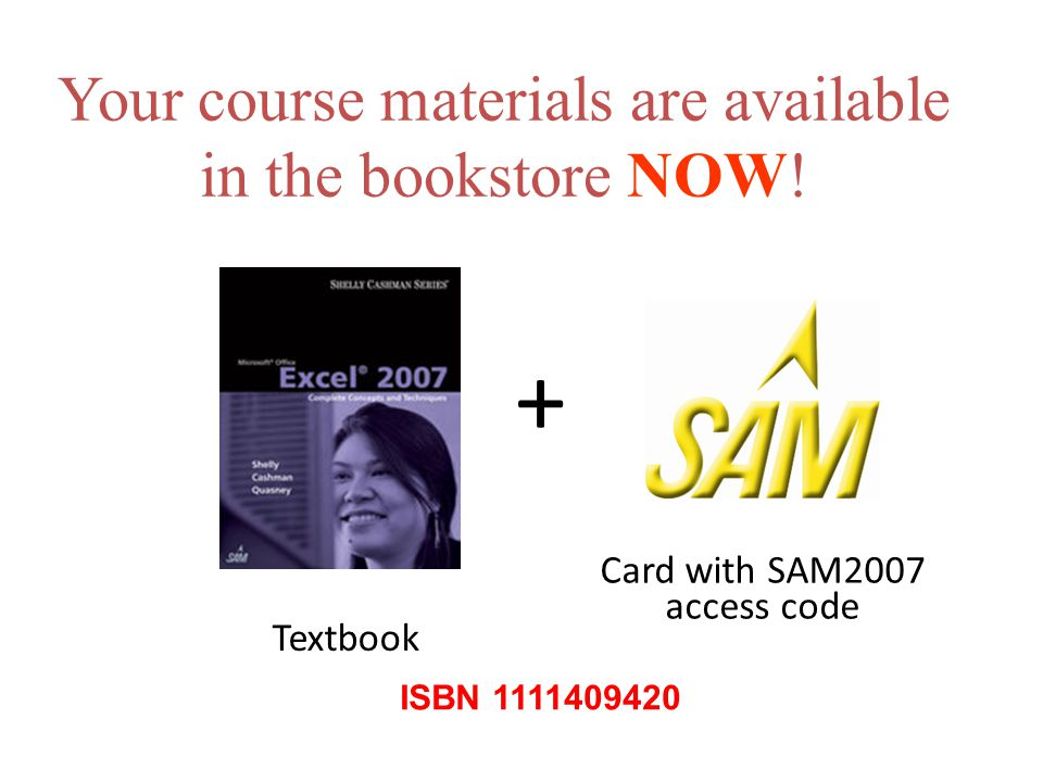 Your course materials are available in the bookstore NOW.