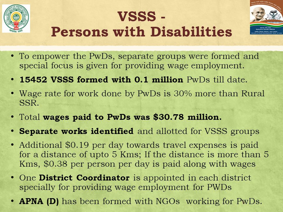 VSSS - Persons with Disabilities To empower the PwDs, separate groups were formed and special focus is given for providing wage employment.