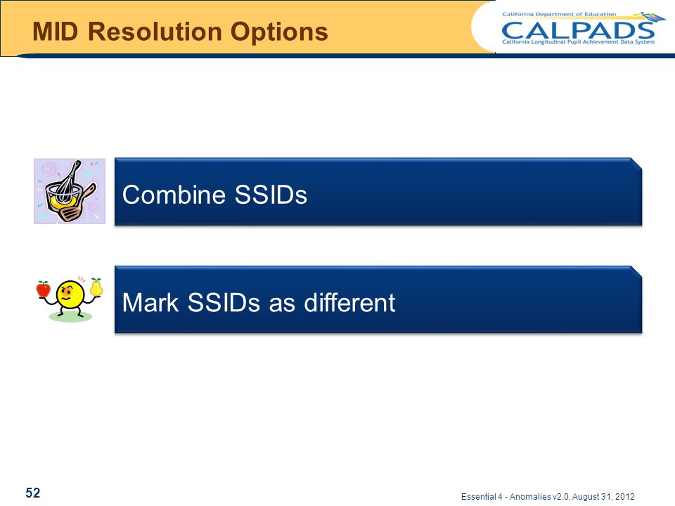 MID Resolution Options Essential 4 - Anomalies v2.0, August 31, 2012 Combine SSIDs Mark SSIDs as different 52