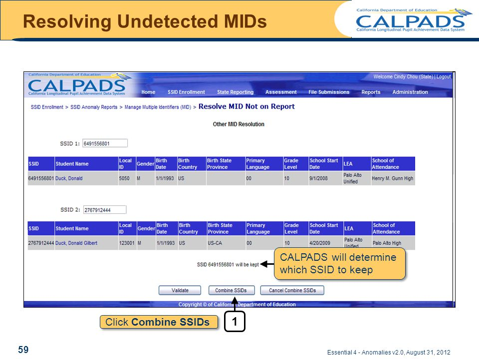 Essential 4 - Anomalies v2.0, August 31, 2012 Resolving Undetected MIDs 59 CALPADS will determine which SSID to keep Click Combine SSIDs 1
