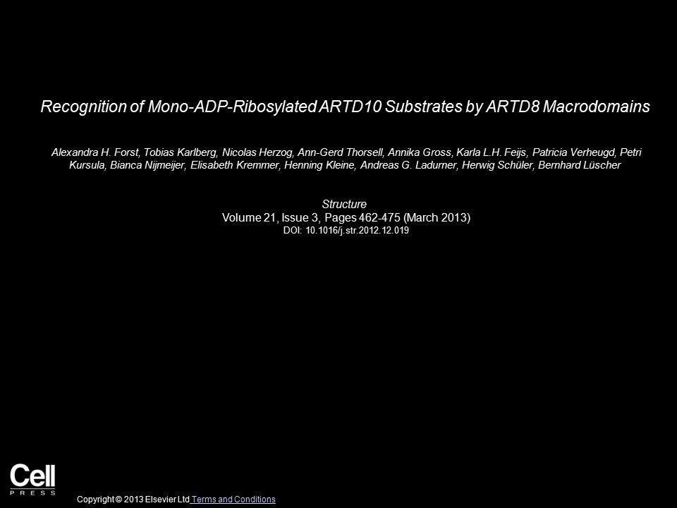 Recognition of Mono-ADP-Ribosylated ARTD10 Substrates by ARTD8 Macrodomains Alexandra H. Forst, Tobias Karlberg, Nicolas Herzog, Ann-Gerd Thorsell, An