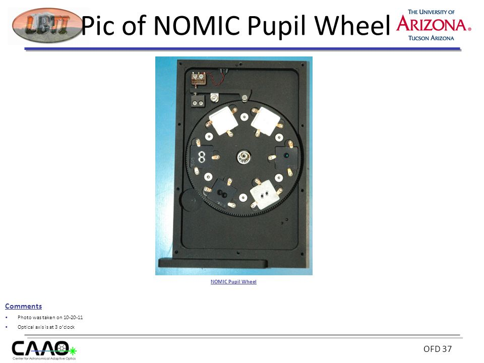OFD 37 Pic of NOMIC Pupil Wheel Comments Photo was taken on 10-20-11 Optical axis is at 3 o'clock NOMIC Pupil Wheel