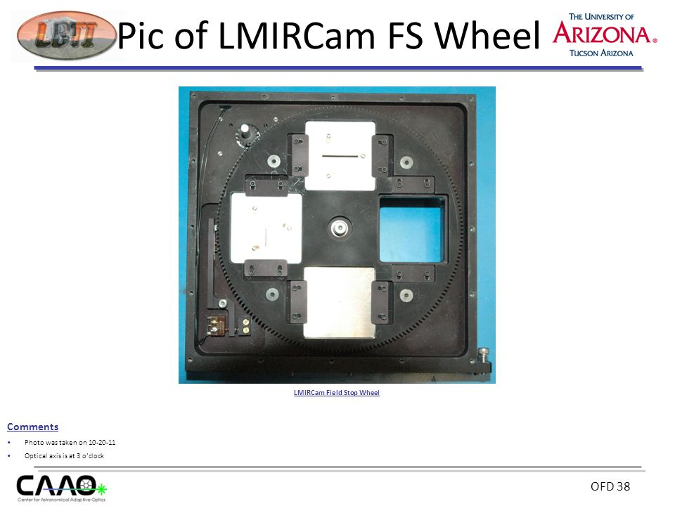 OFD 38 Pic of LMIRCam FS Wheel Comments Photo was taken on 10-20-11 Optical axis is at 3 o'clock LMIRCam Field Stop Wheel