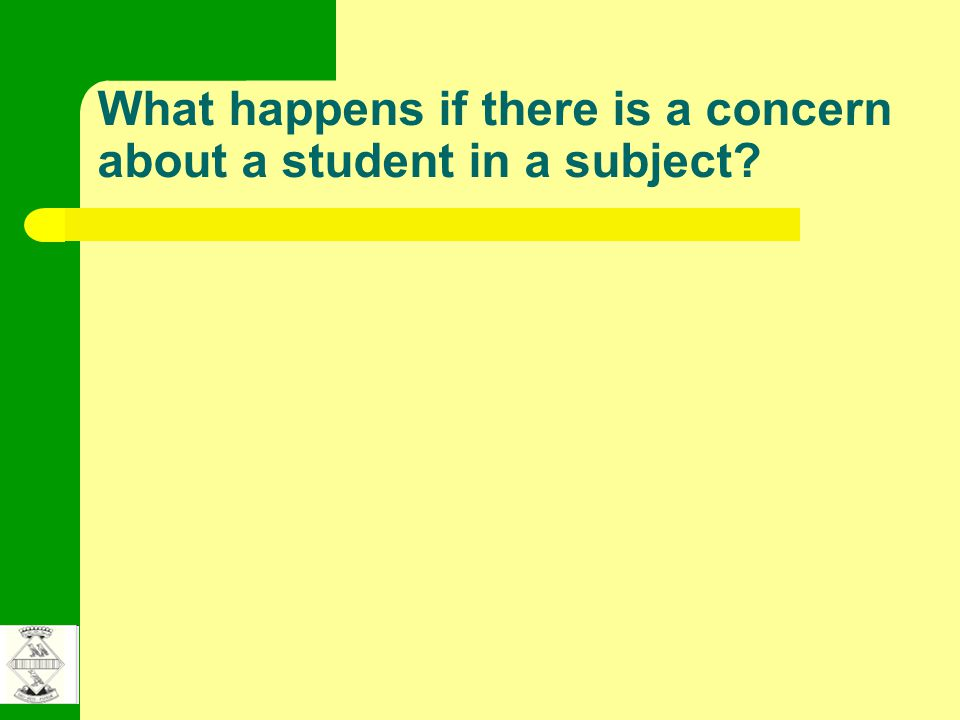What happens if there is a concern about a student in a subject