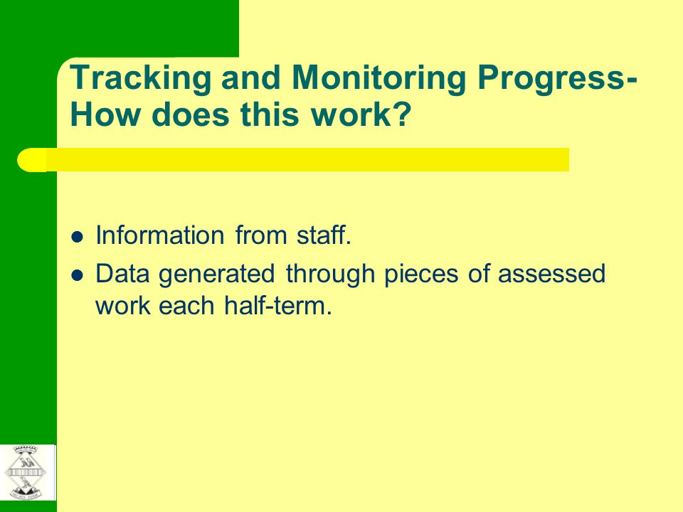 Tracking and Monitoring Progress- How does this work.