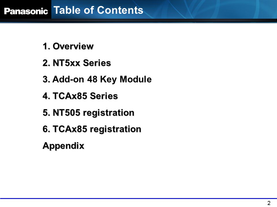 2 Table of Contents 1.Overview 2. NT5xx Series 3.