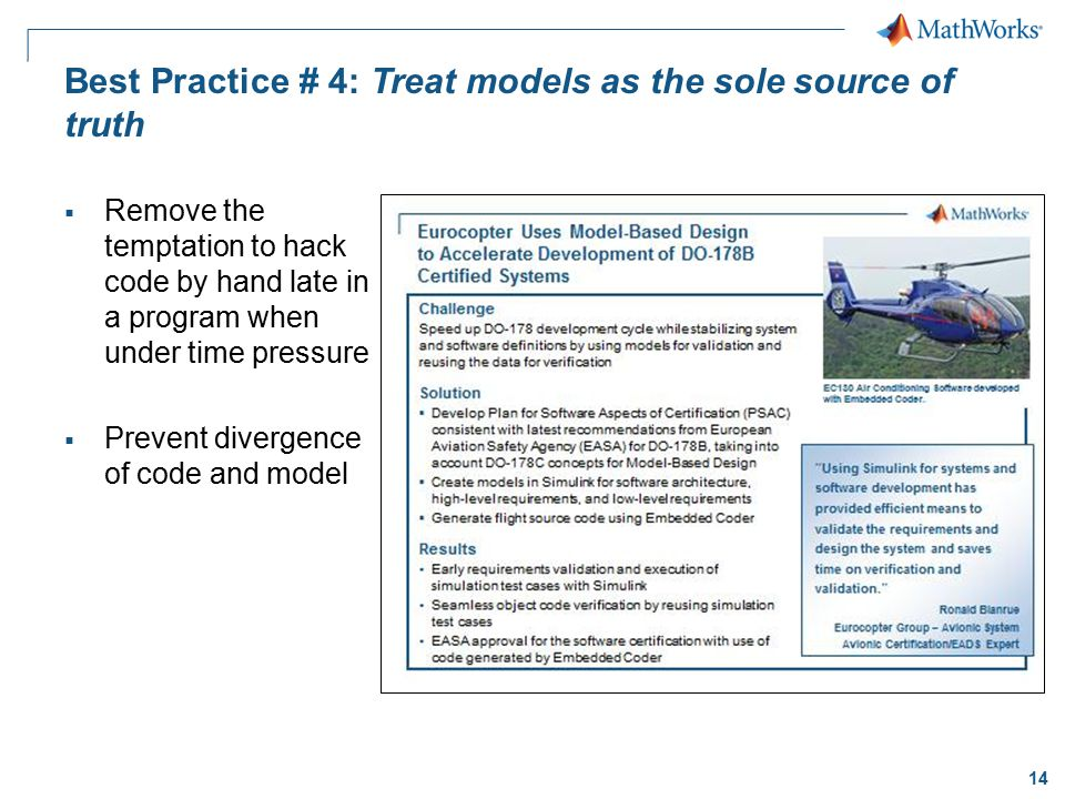 14 Best Practice # 4: Treat models as the sole source of truth  Remove the temptation to hack code by hand late in a program when under time pressure
