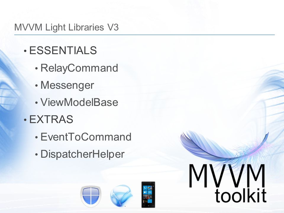 MVVM Light Libraries V3 ESSENTIALS RelayCommand Messenger ViewModelBase EXTRAS EventToCommand DispatcherHelper