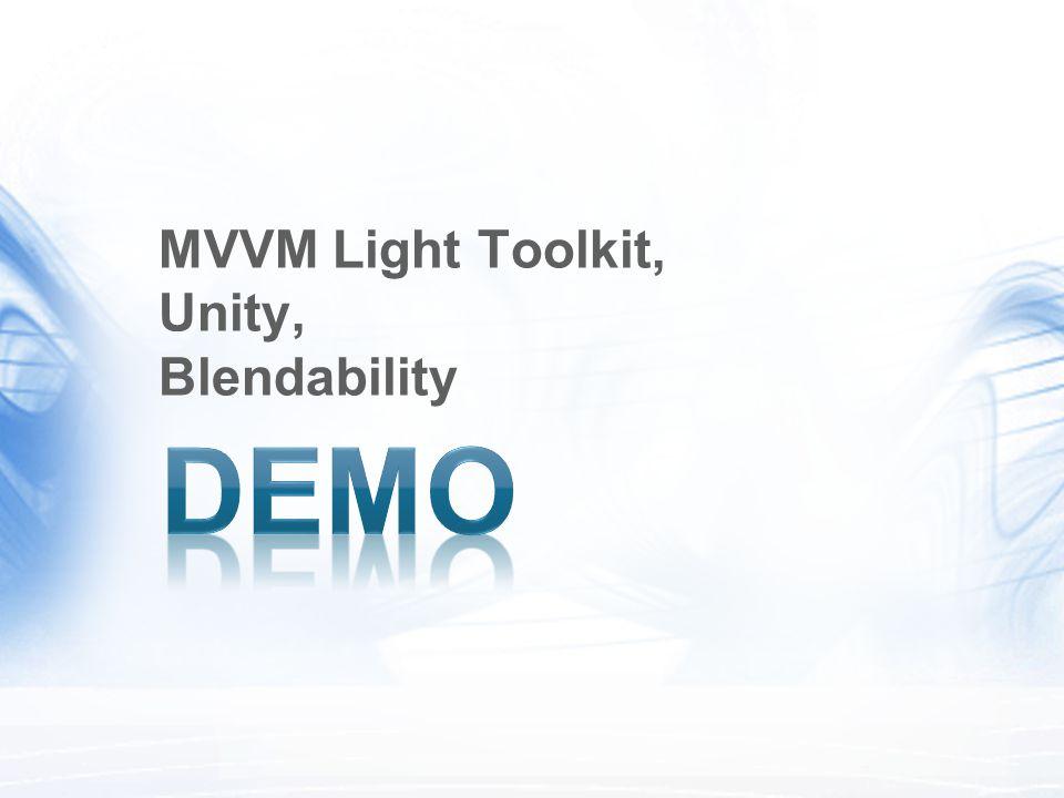 MVVM Light Toolkit, Unity, Blendability