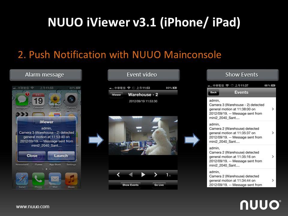 www.nuuo.com NUUO iViewer v3.1 (iPhone/ iPad) 2.