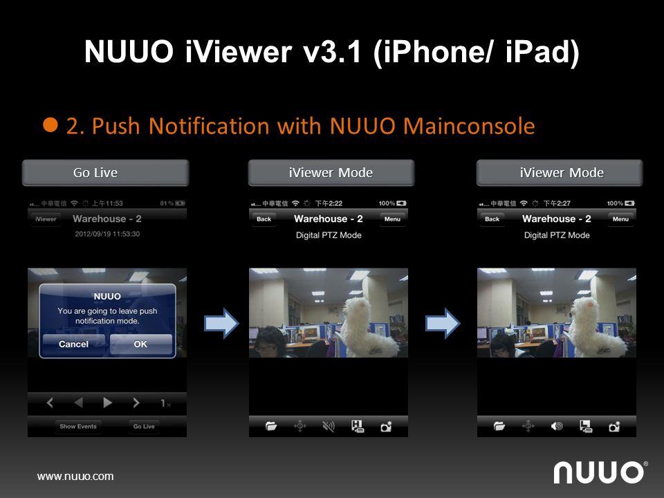www.nuuo.com NUUO iViewer v3.1 (iPhone/ iPad) 2. Push Notification with NUUO Mainconsole 2.