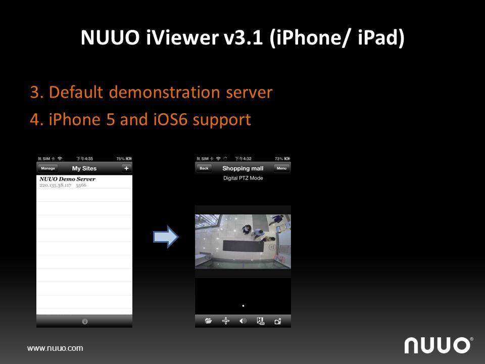 www.nuuo.com NUUO iViewer v3.1 (iPhone/ iPad) 3. Default demonstration server 4.