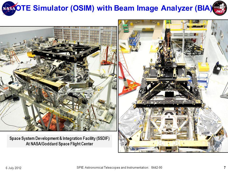 7 Space System Development & Integration Facility (SSDIF) At NASA/Goddard Space Flight Center OTE Simulator (OSIM) with Beam Image Analyzer (BIA) 6 Ju