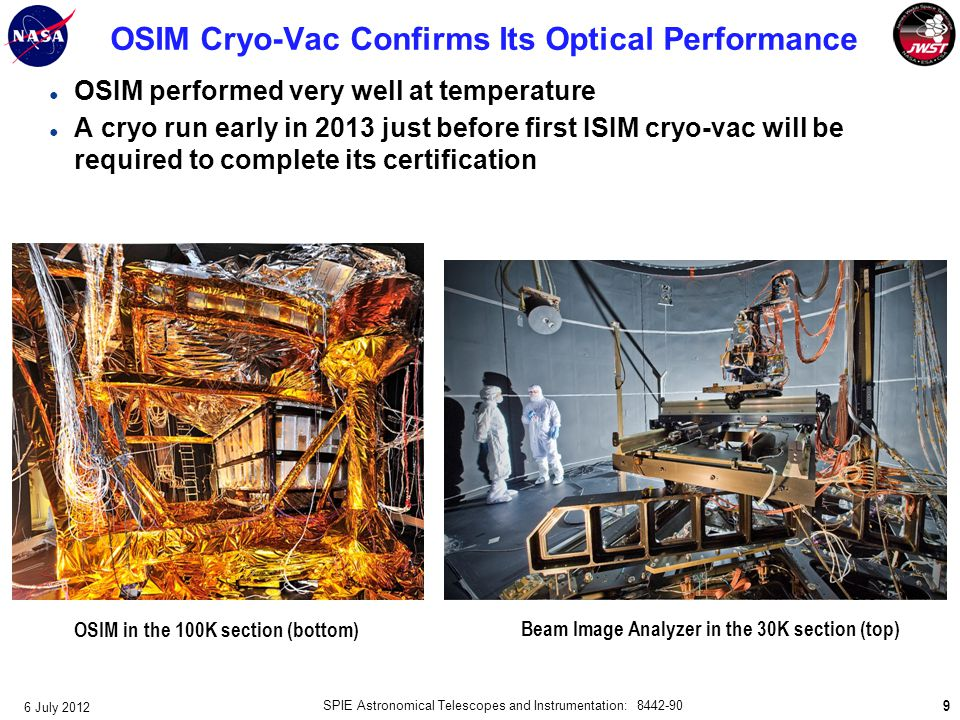 OSIM Cryo-Vac Confirms Its Optical Performance ● OSIM performed very well at temperature ● A cryo run early in 2013 just before first ISIM cryo-vac wi