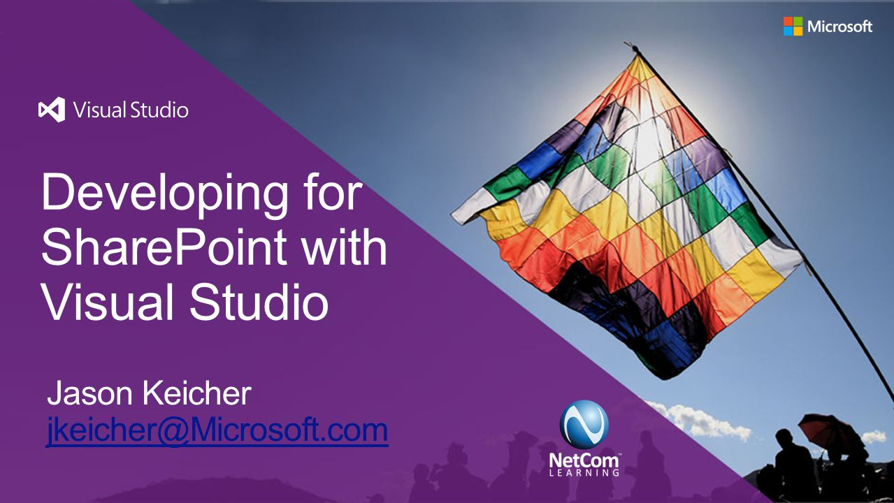 Developing for SharePoint with Visual Studio Jason Keicher jkeicher@Microsoft.com