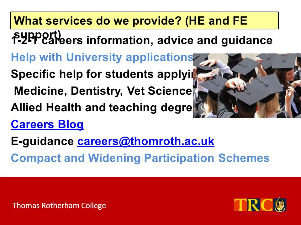 1-2-1 careers information, advice and guidance Help with University applications Specific help for students applying for Medicine, Dentistry, Vet Scie
