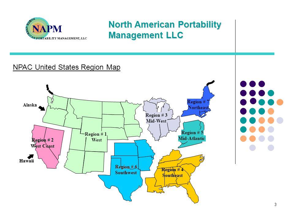 North American Portability Management LLC 3 Alaska Hawaii Region # 2 West Coast Region # 3 Mid-West Region # 4 Southeast Region # 1 West Region # 6 Southwest Region # 5 Mid-Atlantic Region # 7 Northeast NPAC United States Region Map