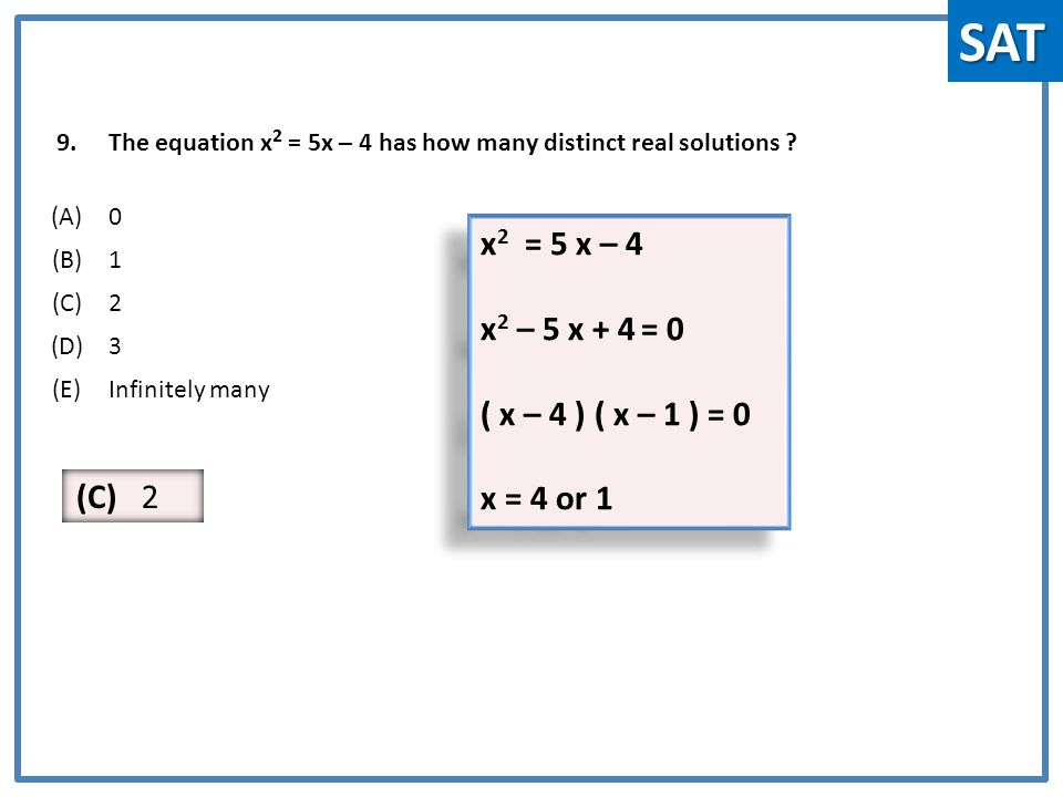 9.The equation x 2 = 5x – 4 has how many distinct real solutions .