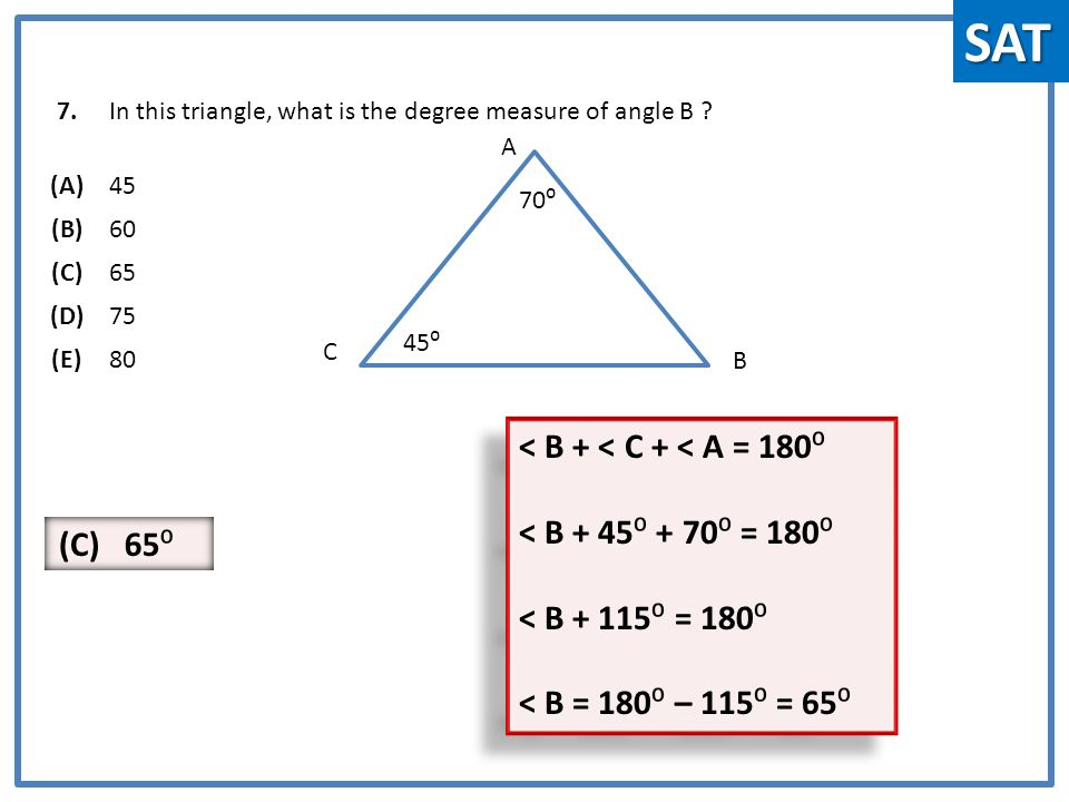 7.In this triangle, what is the degree measure of angle B .