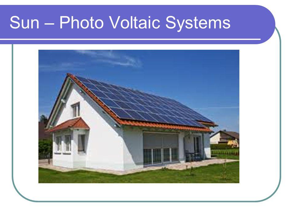 Sun – Photo Voltaic Systems