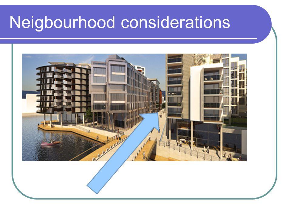Neigbourhood considerations
