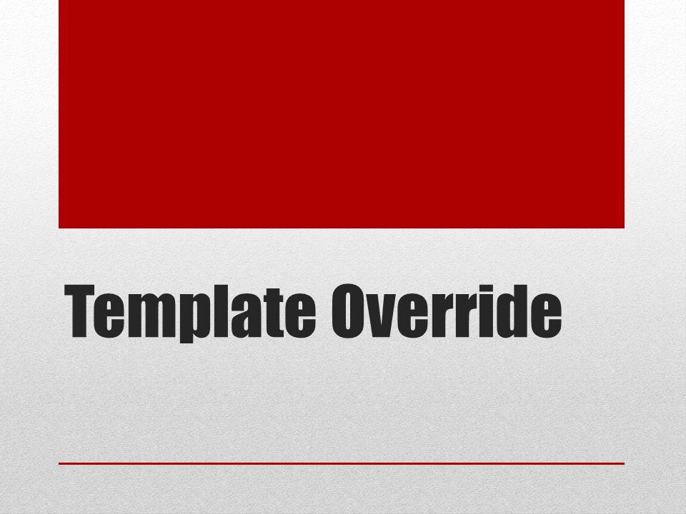 Template Override