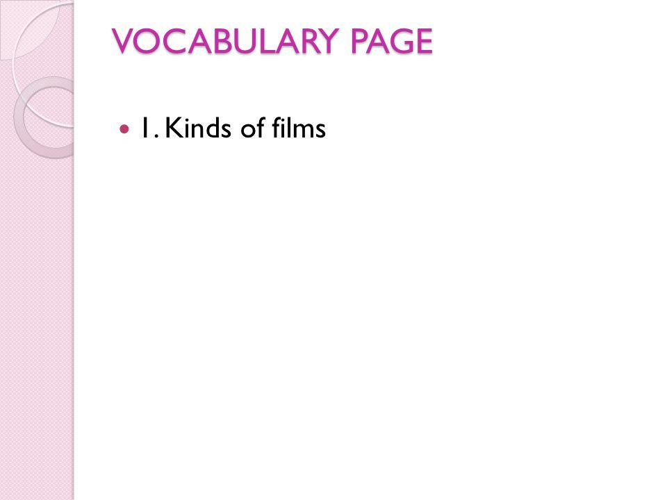 VOCABULARY PAGE 1. Kinds of films