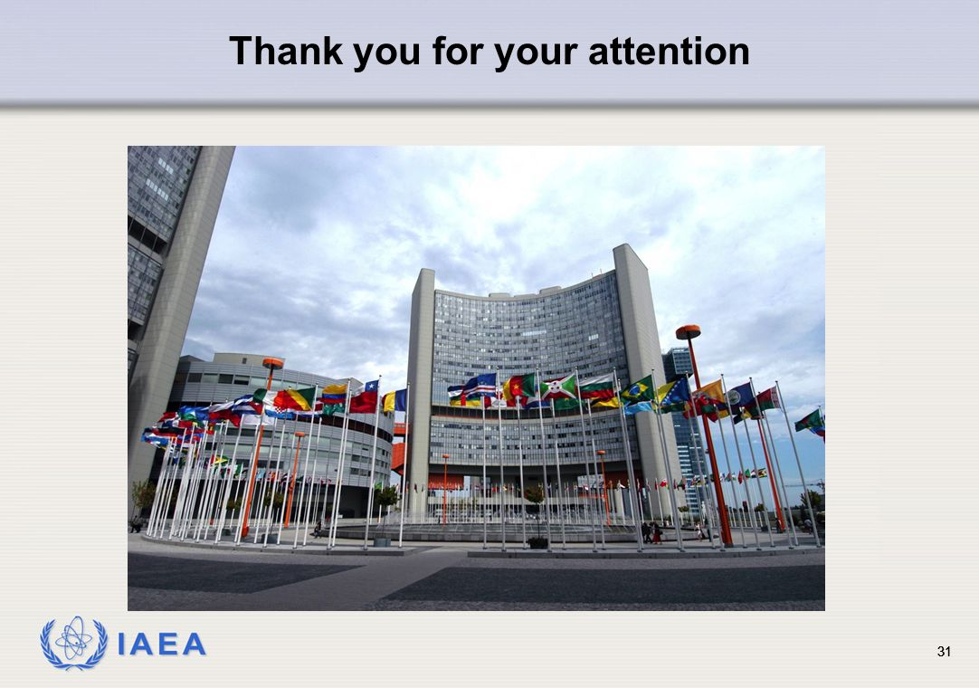 IAEA 31 Thank you for your attention 31