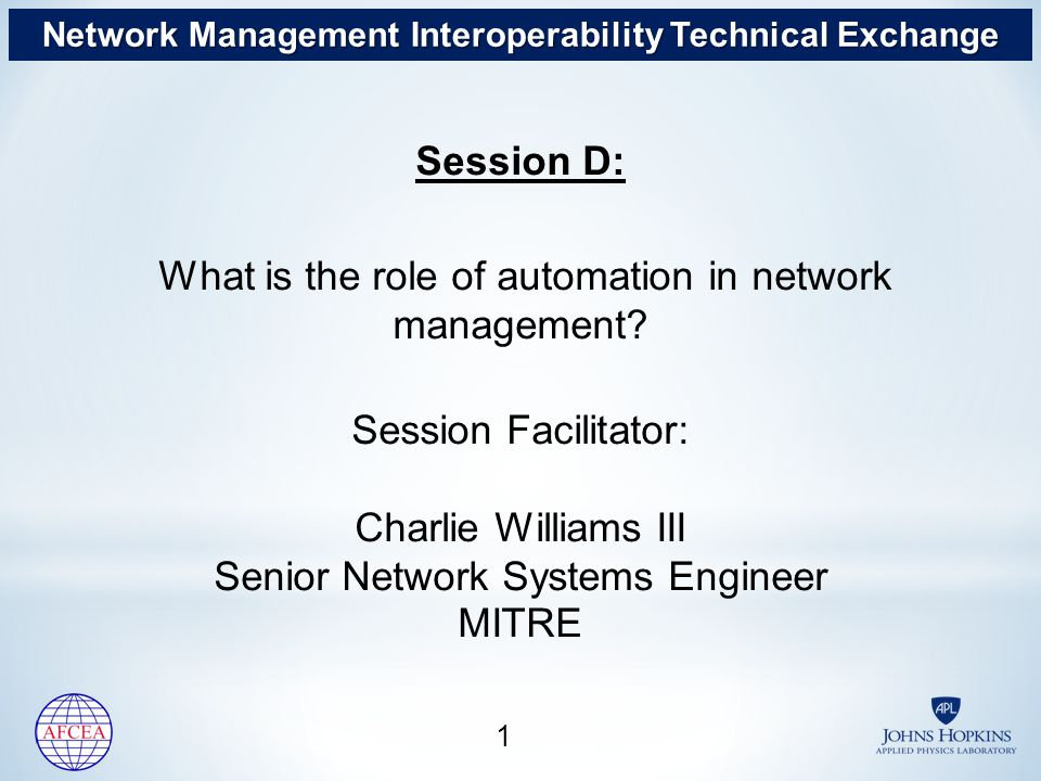 Session D: What is the role of automation in network management.