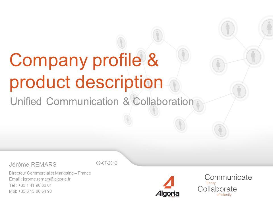 Company profile & product description Directeur Commercial et Marketing – France Email : jerome.remars@algoria.fr Tel : +33 1 41 90 66 61 Mob +33 6 13