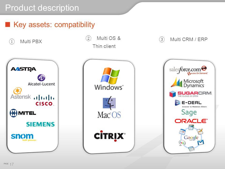 Key assets: compatibility 17 Product description ② Multi OS & Thin client ③ Multi CRM / ERP ① Multi PBX