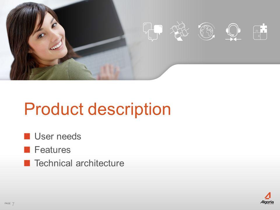 7 User needs Features Technical architecture Product description
