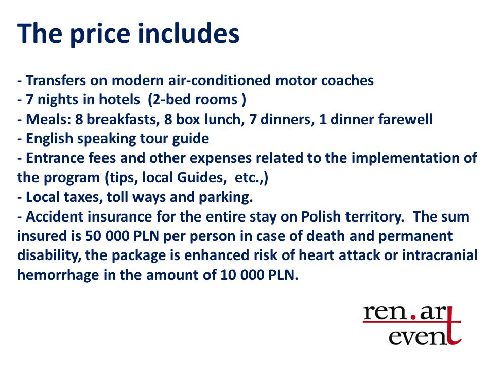 The price includes - Transfers on modern air-conditioned motor coaches - 7 nights in hotels (2-bed rooms ) - Meals: 8 breakfasts, 8 box lunch, 7 dinners, 1 dinner farewell - English speaking tour guide - Entrance fees and other expenses related to the implementation of the program (tips, local Guides, etc.,) - Local taxes, toll ways and parking.