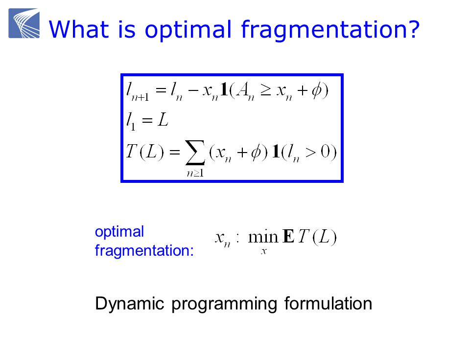 What is optimal fragmentation Dynamic programming formulation optimal fragmentation: