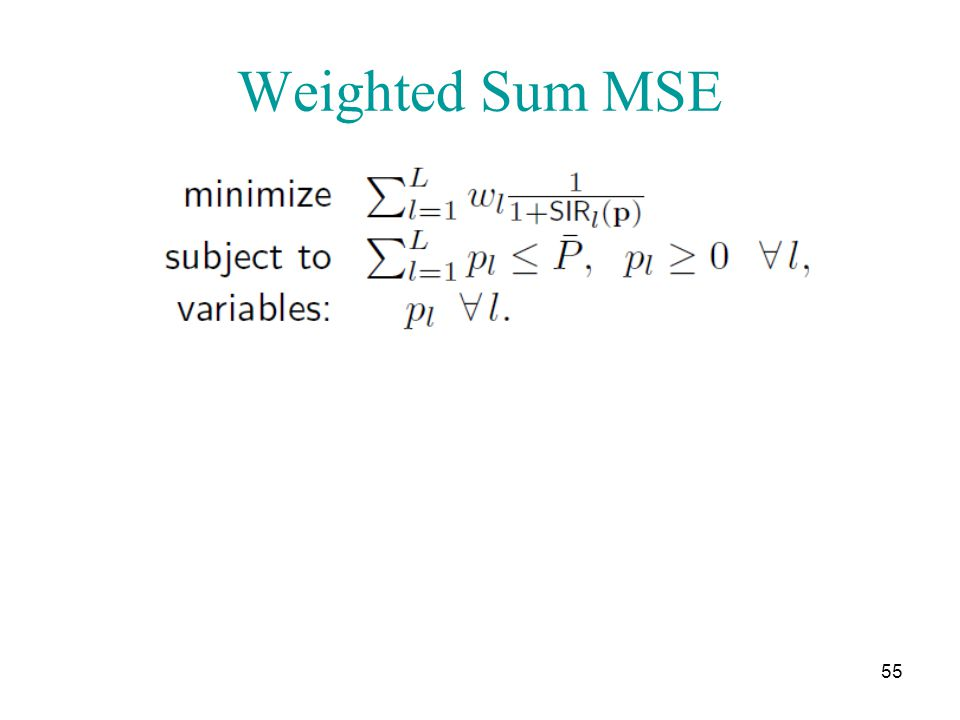 Weighted Sum MSE 55