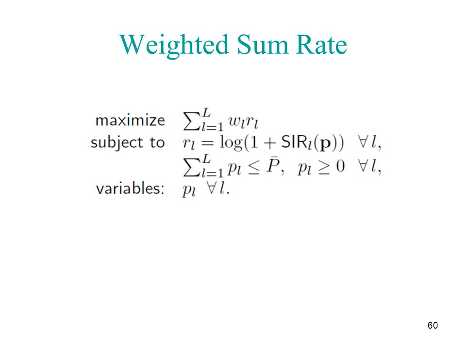 Weighted Sum Rate 60