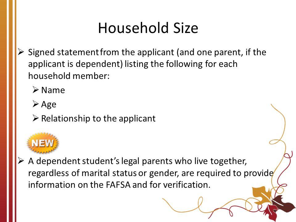 Household Size  Signed statement from the applicant (and one parent, if the applicant is dependent) listing the following for each household member: