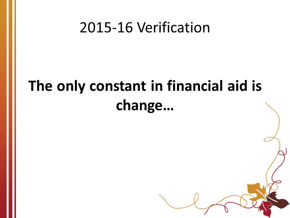 The only constant in financial aid is change…