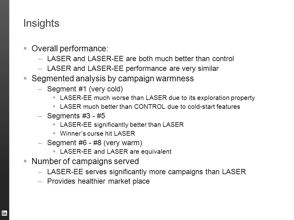 Insights  Overall performance: –LASER and LASER-EE are both much better than control –LASER and LASER-EE performance are very similar  Segmented ana