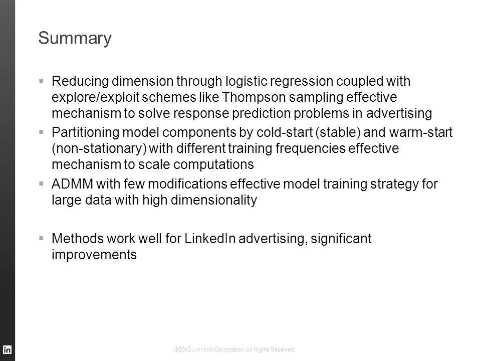 Summary  Reducing dimension through logistic regression coupled with explore/exploit schemes like Thompson sampling effective mechanism to solve resp