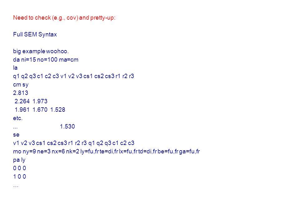 Need to check (e.g., cov) and pretty-up: Full SEM Syntax big example woohoo. da ni=15 no=100 ma=cm la q1 q2 q3 c1 c2 c3 v1 v2 v3 cs1 cs2 cs3 r1 r2 r3