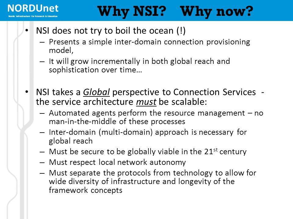 NORDUnet Nordic infrastructure for Research & Education Why NSI.