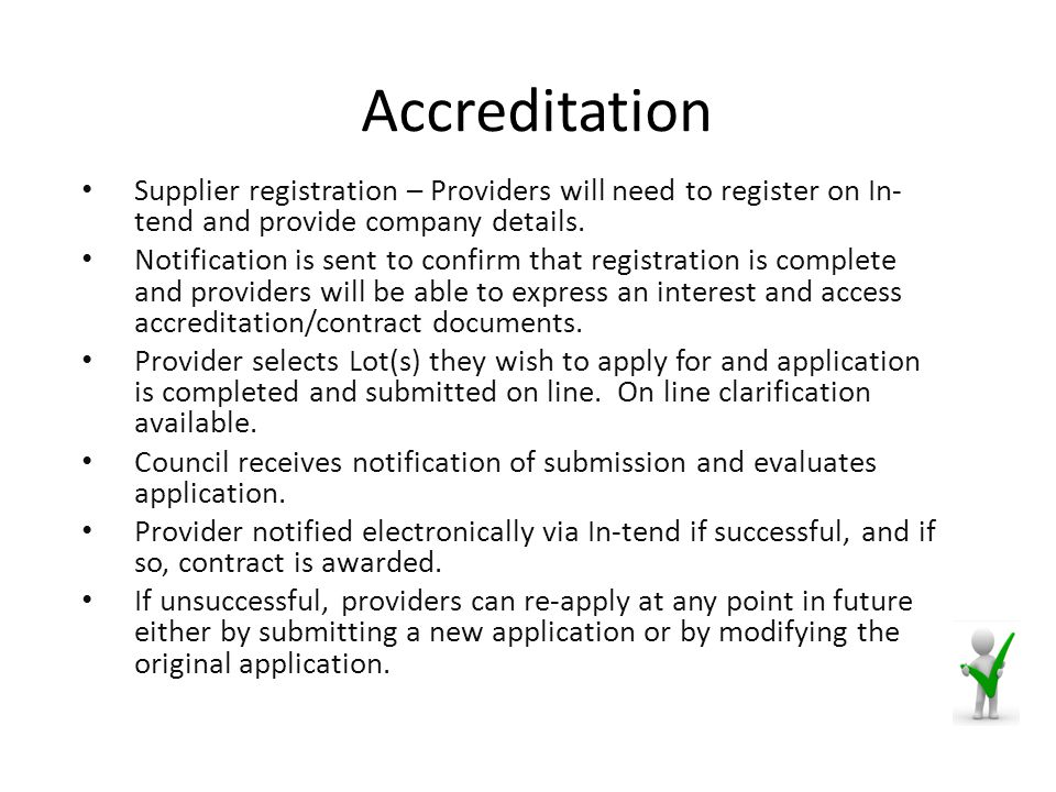 Accreditation Supplier registration – Providers will need to register on In- tend and provide company details.