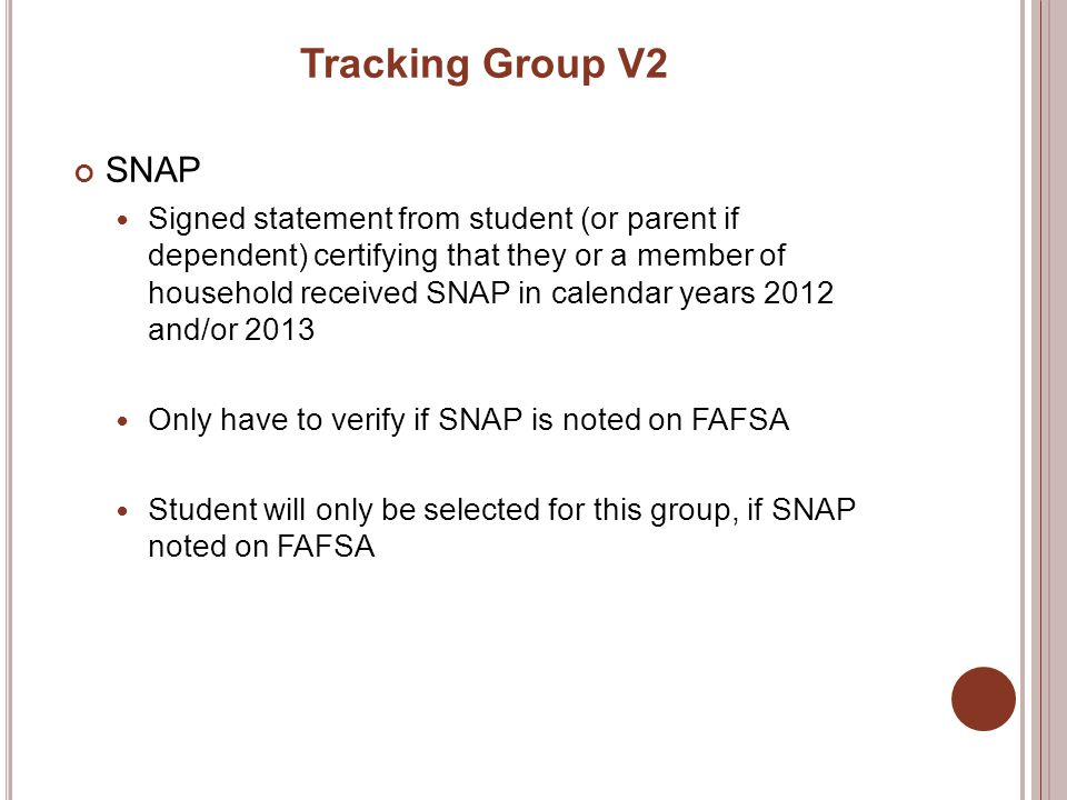 Tracking Group V2 SNAP Signed statement from student (or parent if dependent) certifying that they or a member of household received SNAP in calendar
