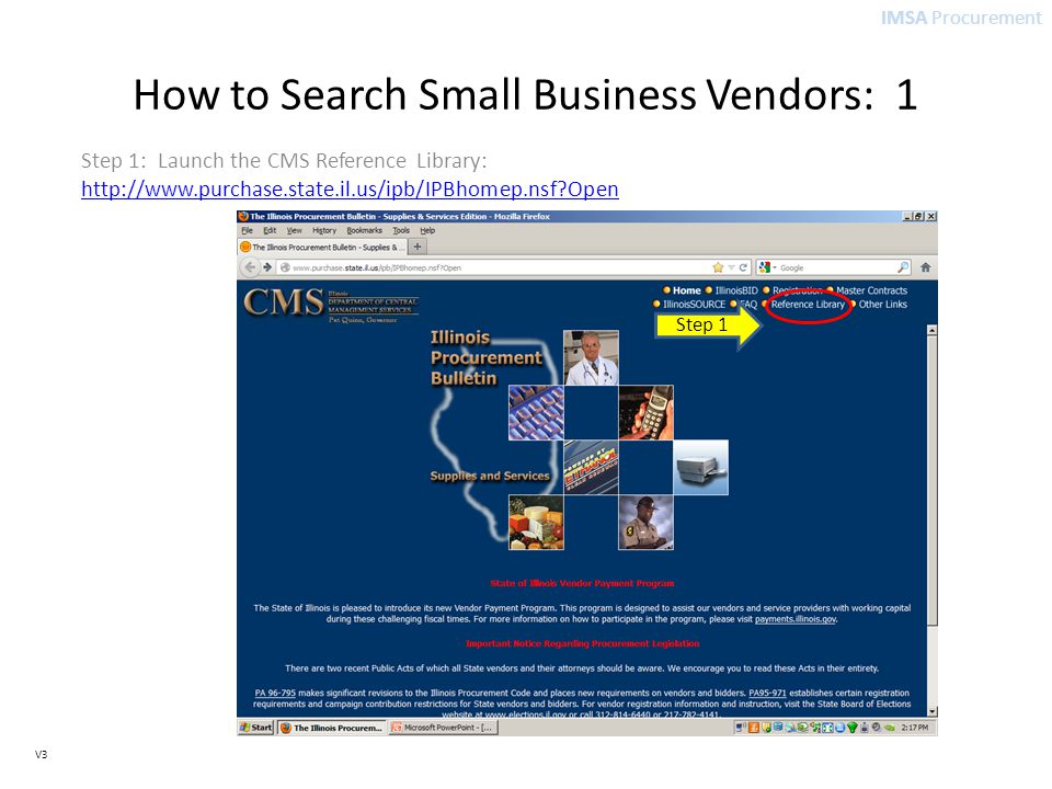 IMSA Procurement V3 How to Search Small Business Vendors: 1 Step 1: Launch the CMS Reference Library:   Open   Open Step 1