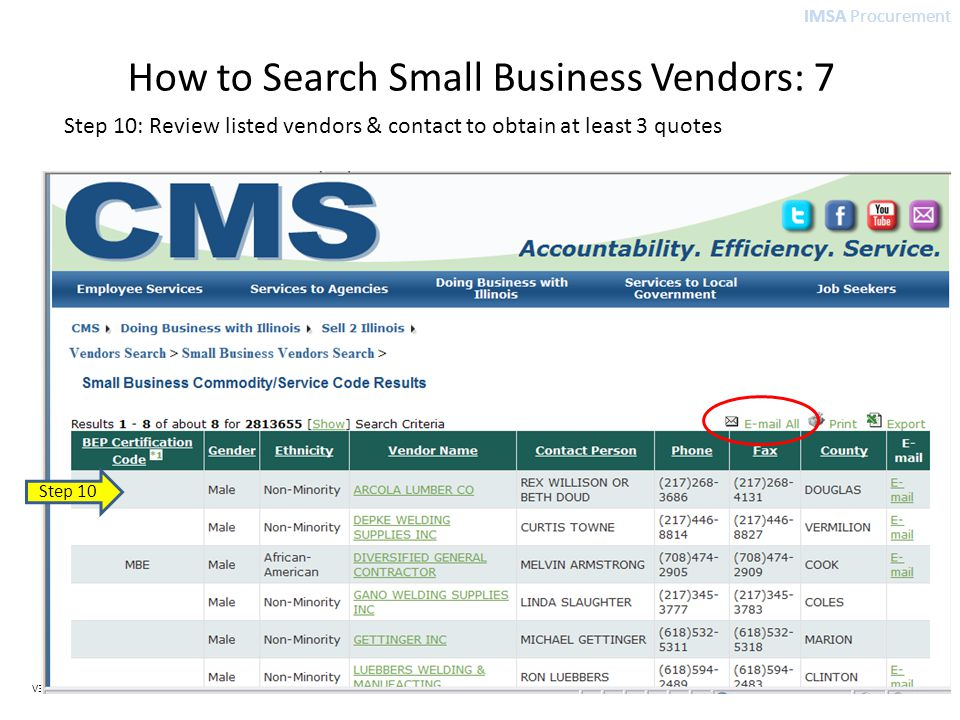 IMSA Procurement V3 How to Search Small Business Vendors: 7 Step 10: Review listed vendors & contact to obtain at least 3 quotes Step 10