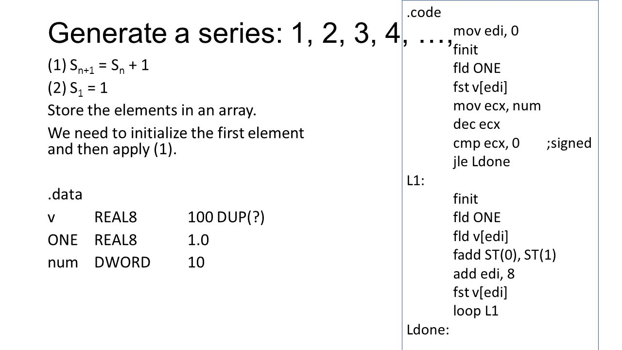 Generate a series: 1, 2, 3, 4, …, (1) S n+1 = S n + 1 (2) S 1 = 1 Store the elements in an array.