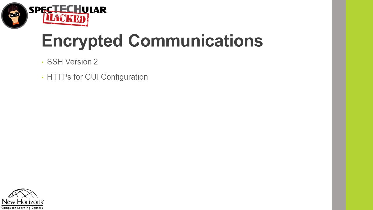 Encrypted Communications SSH Version 2 HTTPs for GUI Configuration