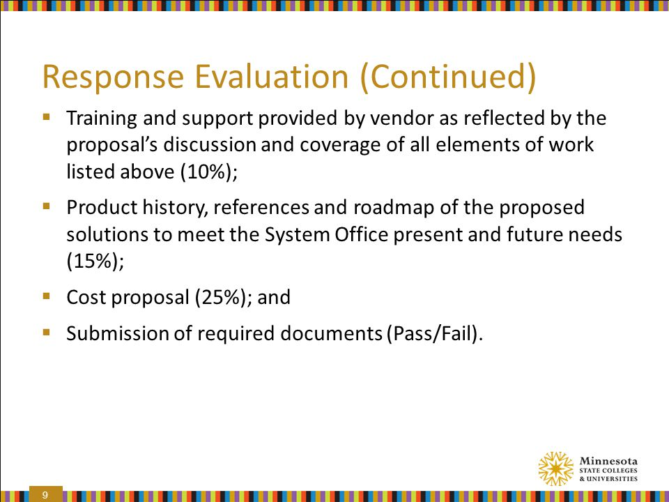 Response Evaluation (Continued)  Training and support provided by vendor as reflected by the proposal's discussion and coverage of all elements of wo